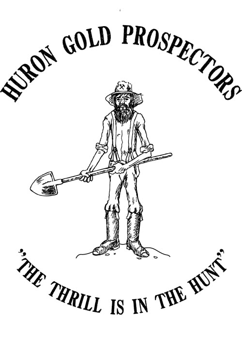 Huron Gold Prospectors Los Angeles-Gold Miner graphic that says The Thrill is in The Hunt